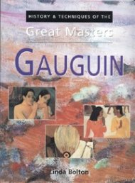Gauguin: History & Techniques of the Great Masters