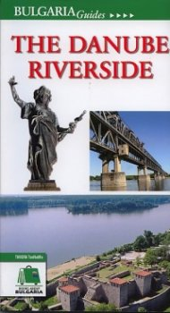 The Danube Riverside/ Bulgaria Guides