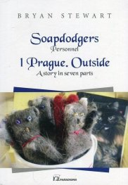 Soapdodgers. Personnel/ 1 Prague. Outside. A story in seven parts