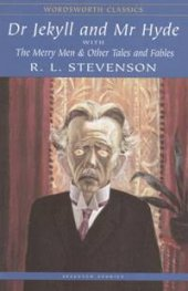 Dr Jekyll and Mr Hyde & The Merry Men and Other Tales and Fables