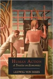 Human Action : A Treatise on Economics