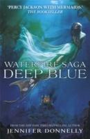 Waterfire Saga: Deep Blue