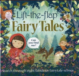 Fairy Tales : Lift The Flap