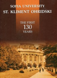 Sofia University St. Kliment Ohridski. The First 130 Years