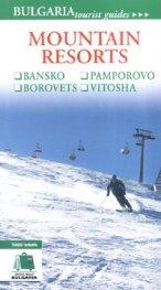 Mountain Resorts: Bansko, Pamporovo, Borovets, Vitosha