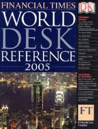 World Desk Reference 2005: Financial Times
