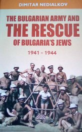 The Bulgarian Army and the Rescue of Bulgaria's Jews (1941-1944)
